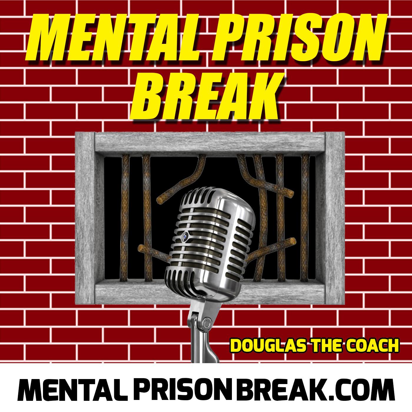 Mental Prison Break Podcast